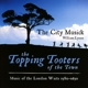 City Musick,The :Topping Tooters Of The Town-London Waits 1580-1650