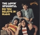 Lovin' Spoonful,The :Do You Believe In Magic