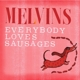 Melvins :Everybody Loves Sausages