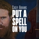 Abrams,Casey :Put A Spell On You (Mqa-CD)