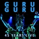 Guru Guru :45 Years Live
