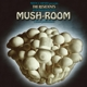 Residents,The :Mush-Room