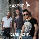 East 17 :Dark Light