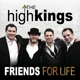 High Kings,The :Friends for Life