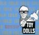 Toy Dolls :Idle Gossip