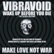 Vibravoid :Wake Up Before You Die (Black Edition)