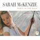 McKenzie,Sarah :Paris In The Rain