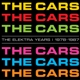Cars,The :The Elektra Years 1978-1987