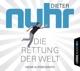 Nuhr,Dieter :Die Rettung der Welt