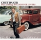 Baker,Chet :Plays And Sings Ballads For Lovers
