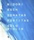 Midori :Sonaten Und Partiten Für Violine Solo