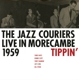 Jazz Couriers,The :Live in Morecambe 1959-Tippin'