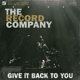 Record Company,The :Give It Back To You
