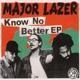 Major Lazer :Know No Better