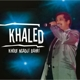 Khaled :Khouf Ngadji Bahri Vol.2
