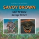 Savoy Brown :Skin'n'Bone/Savage Return
