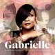 Gabrielle :Now & Always: 20 Years Of Dreaming