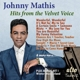 Mathis,Johnny :Hits from the Velvet Voice