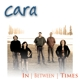 Cara :In Between Times