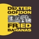 Gordon,Dexter :Fried Bananas (180g)