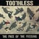 Toothless :The Pace Of The Passing (Vinyl)