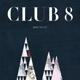 Club 8 :Above The City (+CD)