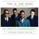 Coleman,Ornette :This Is Our Music (The Complete Sessions)