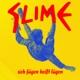 Slime :Sich Fügen Heißt Lügen (Limited Deluxe Edition)