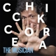Corea,Chick :The Musician