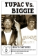 Tupac Vs. Biggie :The Legacy Continues
