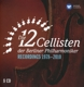 12 Cellisten Der Berliner Philharmoniker,Die :Die 12 Cellisten Der Berliner Philharmoniker