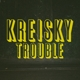 Kreisky :Trouble (+Download)