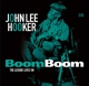 Hooker,John Lee :Boom Boom: The Legend Lives On