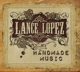 Lopez,Lance :Handmade Music Limited Edition Digipack