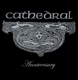 Cathedral :Anniversary (Deluxe Edition)