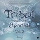 Various :Tribal Edition Special Vol.2