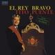 Puente,Tito :El Rey Bravo+Tambo