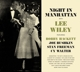Wiley,Lee :Night In Manhattan+Sings Vincent Youmans &