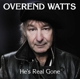 Watts,Overend :He's Real Gone