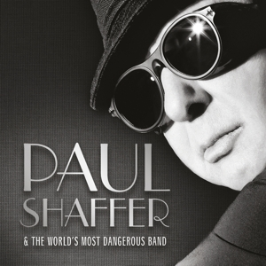 Shaffer,Paul & The World's Most Dangerous Band