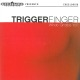 Triggerfinger :What Grabs Ya?