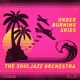 Souljazz Orchestra,The :Under Burning Skies