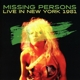 Missing Persons :Live In New York 1981