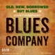 Blues Company :Old,New,Borrowed But Blues