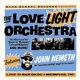 Love Light Orchestra,The :Featuring John Nemeth