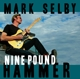 Selby,Mark :Nine Pound Hammer