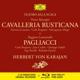 Karajan/OTSM/Cossotto/+ :Cavalleria Rusticana & Pagliacci