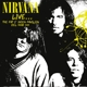 Nirvana :Live...Pat O' Brien Pavilion