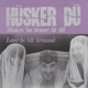 Hüsker Dü :Makes No Sense/Eight Miles High