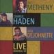Metheny,Pat With Charlie Haden & Jack Dejohnette :Live-Montreal 89